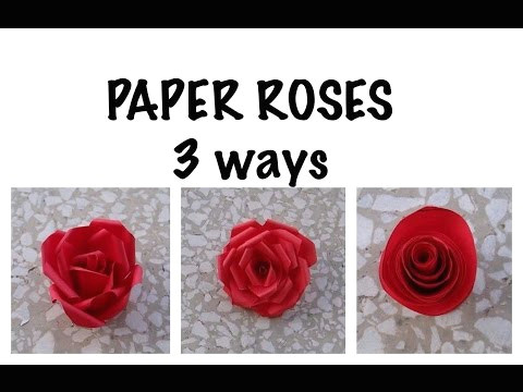 kako napraviti rua u od papira 3 naa ina how to make paper roses on 3 ways diy
