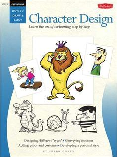 cartooning character design how to draw paint art instruction program editors of walter foster walter foster