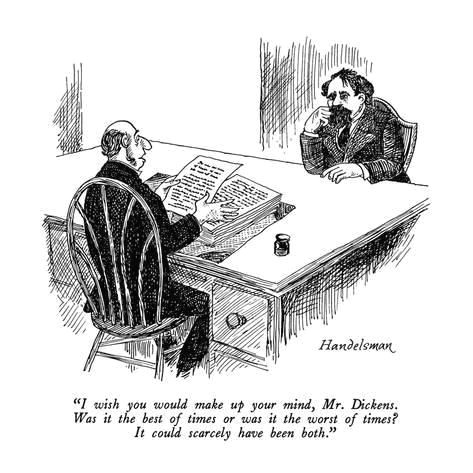 premium giclee print i wish you would make up your mind mr dickens was it the best of time new yorker cartoon by j b handelsman 12x12in