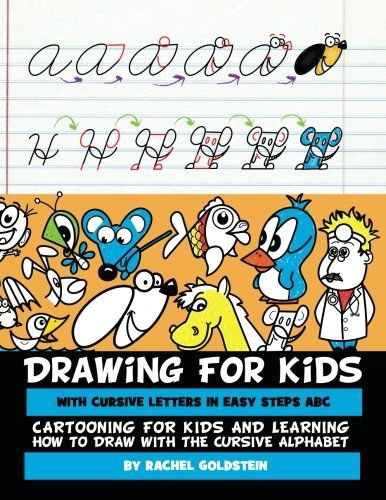 drawing for kids with cursive letters in easy steps abc cartooning for kids and learning how to draw with the cursive alphabet volume 4
