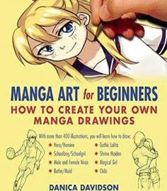 manga art for beginners how to create your own manga drawings pdf