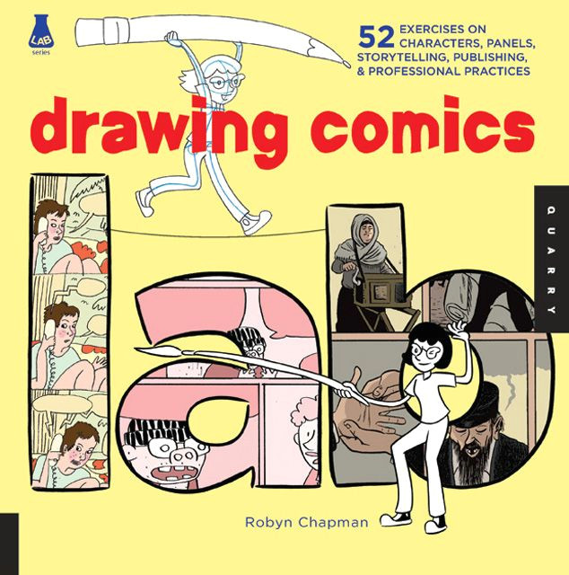 robyn chapman s drawing comics lab is a distillation of the abel madden textbooks something she cops to right upfront the book is as much a distillation