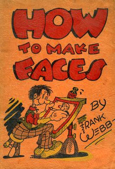 1940 how to make faces frank webb book drawing comic drawing cartoon