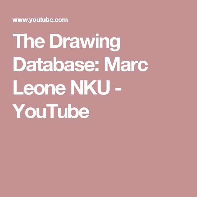 Drawing Database Youtube the Drawing Database Marc Leone Nku Youtube Drawing Drawings