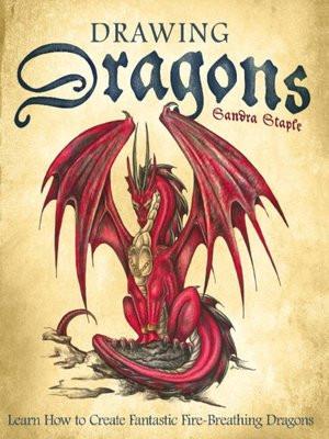 Drawing Dragons Sandra Staple Drawing Dragons by Sandra Staple A Overdrive Rakuten Overdrive