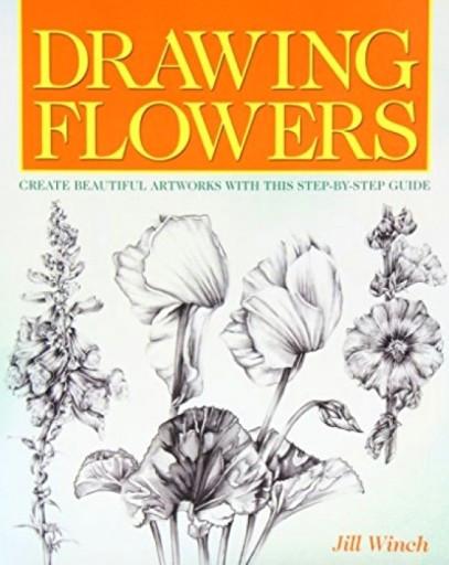 Drawing Flowers by Jill Winch Jill Winch Drawing Flowers 7647464916 Allegro Pl Wia Cej Nia Aukcje