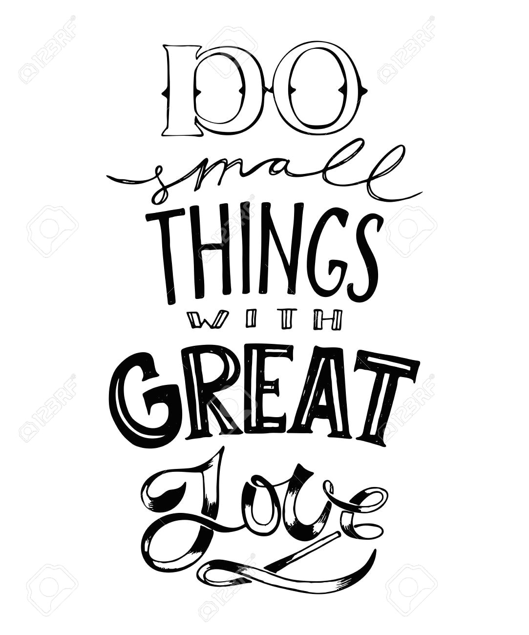 Drawing Small Things Big Hand Drawn Lettering Do Small Things with Great Love Typography