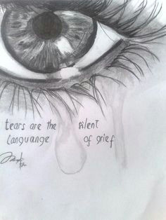 tears are the silent language of mourning painting drawing trisha robin a crying eyes
