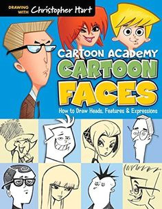 cartoon faces how to draw heads features expressions cartoon academy christopher hart 9781936096749 amazon com books
