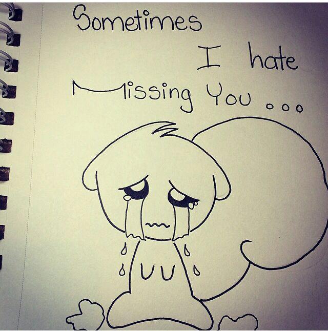 sometimes i hate missing you