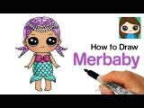 Cartoon Drawing Doll How to Draw Merbaby Easy Lol Surprise Doll Youtube Drawing