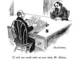 Cartoon Drawing Editor I Wish You Would Make Up Your Mind Mr Dickens Was It the Best Of