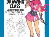 Drawing Anime Classes Manga Drawing Class A Guided Sketchbook for Creating Fantasy