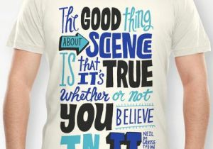 Drawing Things Shirt the Good Thing About Science T Shirt by Chris Piascik 18 00