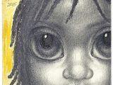 Drawings Of Big Eyes Gallant Margaret Keane Big Eye Art Pinterest Margaret Keane