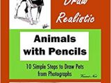 Step by Step Easy to Draw Animals How to Draw Animals 10 Simple Steps to Draw Pets From